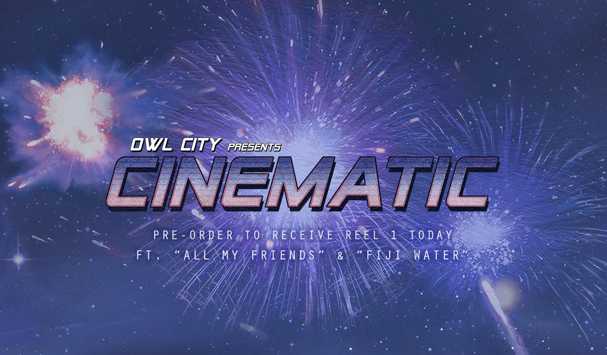 New Owl City album Cinematic out now!
